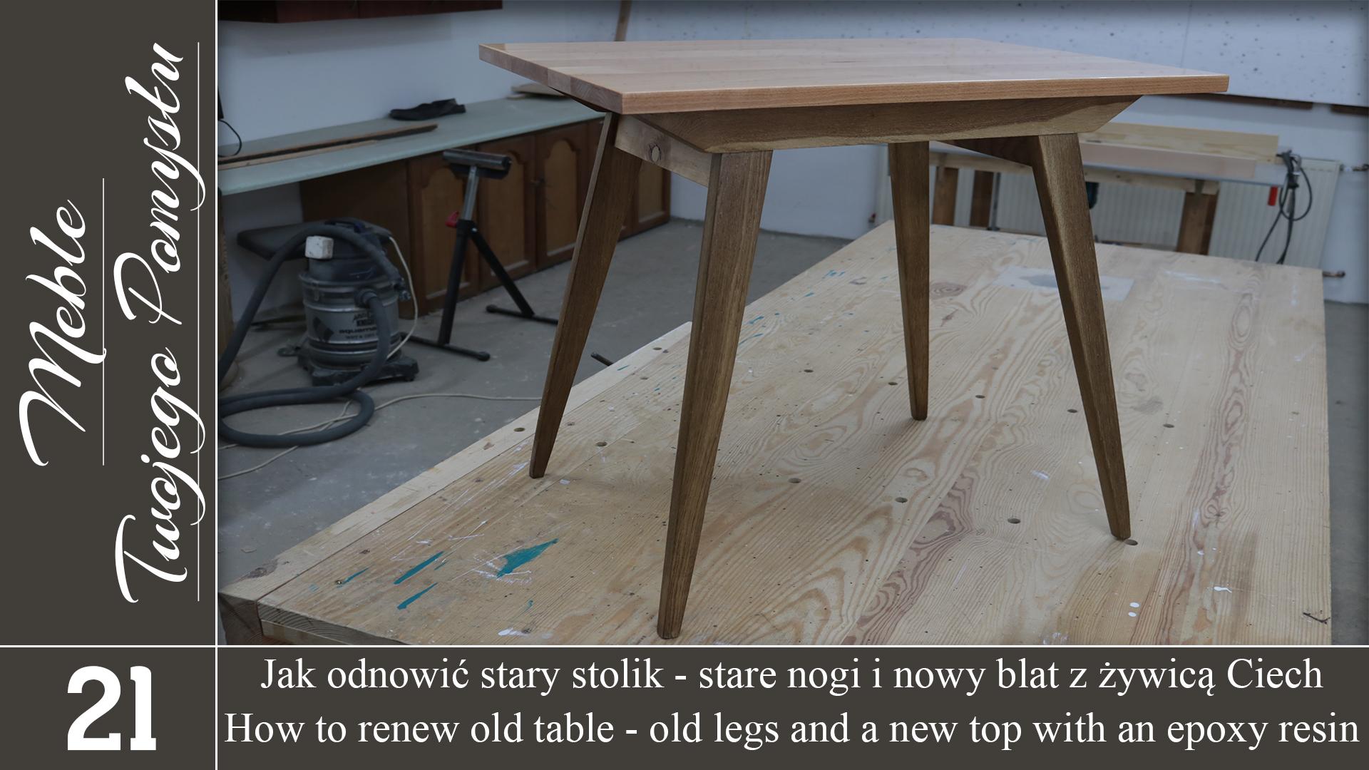 Jak Odnowić Stary Stolik Stare Nogi I Nowy Blat Z żywicą