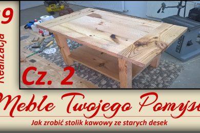Stolik kawowy ze starych desek. felder, festool, piła formatowa, wyrówniarka diy, drewno, warsztat. mebletwojegopomysłu.pl