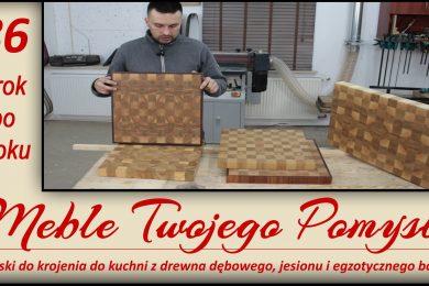 maszyny,jak działa,stolarstwo,drewno,stolarnia,warsztat,felder,jak zrobić,meble,meble twojego pomysłu,wood,woodworking,diy,blog,jak wykonać,how to make,krok po kroku,vlog,k700s,k690s,fs722,ad741,fb610,f700z,pilarka,piła,taśmowa,tarczowa,krawędziowa,oscylacyjna,frezarka,długo taśmowa,odciąg,rl200,cięcie,frezowanie,przecinanie,szlifowanie,kleiberit 303,deski do krojenia,kuchenna,osmo,top olej,egzotyczne,bodo,dąb buk,ks150,prasa,kuchnia,krojenie,sztorc,dolnowrzecionowa,głowica