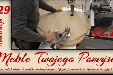 129 - Cz.2. Spłaszczanie blatów o kształcie zaokrąglonego trójkąta, frezowanie i szlifowanie okrągłych nóg, zaokrąglony trójkąt,blaty,stolik kawowy,salon,jak działa,stolarstwo,drewno,stolarnia,warsztat,felder,jak zrobić,meble,meble twojego pomysłu,wood,woodworking,diy,jak wykonać,how to make,k700s,k690s,fs722,ad741,piła,tarczowa,odciąg,rl200,przecinanie,szlifowanie,darek stolarz,hammer,kąplet stolików,f700z,frezarka,frez spłaszczający,wiertło forstnera,ks150,szlifierka krawędziowa,długotaśmowa,wałki,okrągłe nogi,frezarka dolnowrzecionowa,docisk mimośrodowy,krzywoliniowy